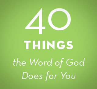 40 Things the Word of God Does for You logo